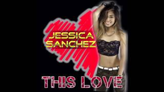 Watch Jessica Sanchez This Love video
