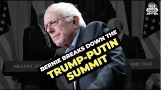 Bernie Explains the Trump-Putin Summit