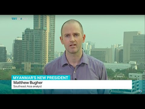 Interview with Southeast Asia analyst Matthew Bugher on Myanmar's new president