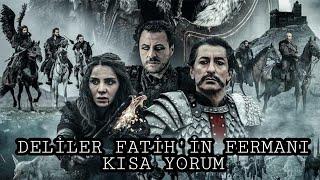DELİLER FATİH'İN FERMANI KISA YORUM