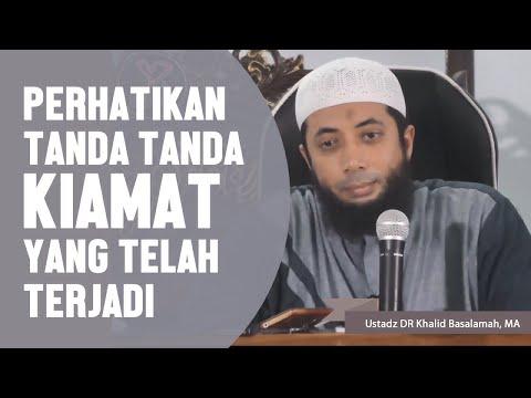 Perhatikan, inilah tanda tanda kiamat yang telah terjadi, Ustadz DR Khalid Basalamah, MA