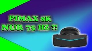 Achtung! Wichtige Info zur Pimax 8K! Nur 75Hz? Kickstarter Storno? [Virtual Reality]