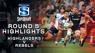 ROUND 5 HIGHLIGHTS | Highlanders v Rebels – 2020