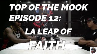 TOP OF THE MOOK: EPISODE #12 - LA LEAP OF FAITH