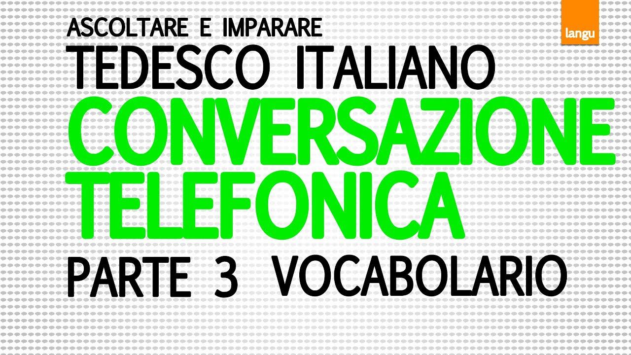 Impara Il Tedesco Conversazione Telefonica Telefongespräch Italienisch Deutsch Parte 3