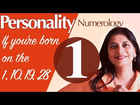 Numerology birthdate 1, 10, 19, 28, : the number 1 personality