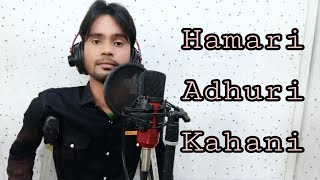 Hamari Adhuri Kahani; Shajik Singer & Whistler ; Unplugged Song