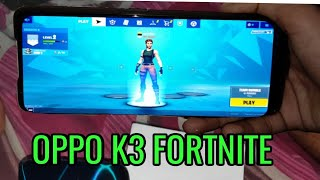 OPPO K3 FORTNITE TEST HIGH GRAPHICS | REALME X ?