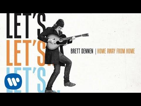 Brett Dennen - Home Away From Home (Official Audio)