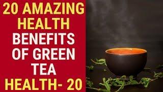 20 Benefits of Green Tea | Health 20
