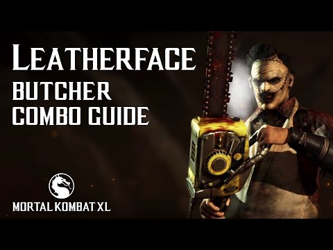 Mortal Kombat X: LEATHERFACE (Butcher) Combo Guide