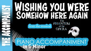 Wishing You Were Somehow Here Again - from The Phantom of the Opera - Piano Accompaniment - Karaoke