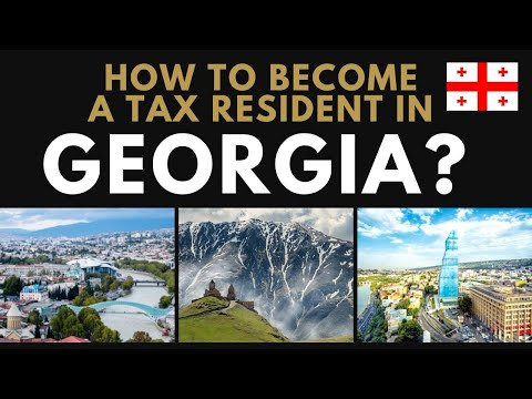 How to become a tax resident in Georgia?