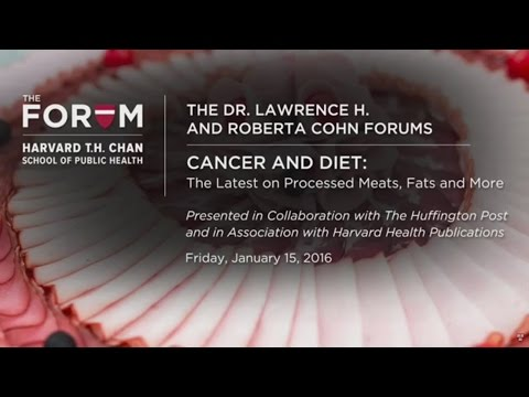 Cancer and Diet: The Latest on Processed Meats, Fats and More | The Forum at HSPH