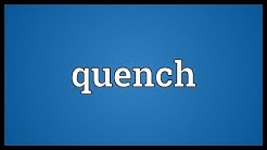 Quench Meaning
