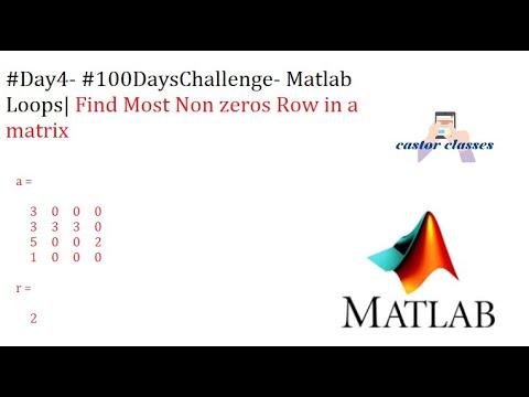 #Day4- #100DaysChallenge- Matlab Loops| Find Most Non zeros Row in a matrix