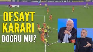 Fenerbahçe'nin sayılmayan golünde ofsayt kararı doğru mu? Ahmet Çakar yorumladı