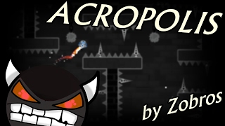 ACROPOLIS by Zobros 100% Complete [INSANE DEMON] | Geometry Dash [2.1] [60Hz]