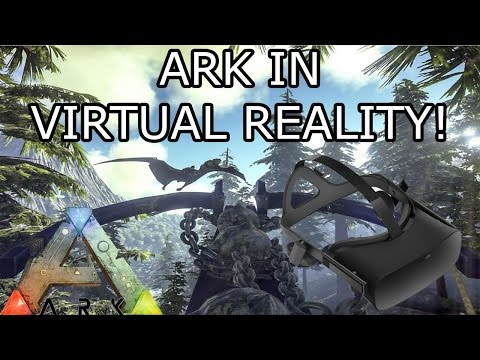 ARK: SURVIVAL EVOLVED VIRTUAL REALITY! - HUGE UPDATE!