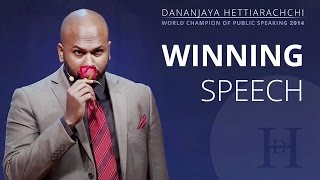 Dananjaya Hettiarachchi - World Champion of Public Speaking 2014 - Full Speech