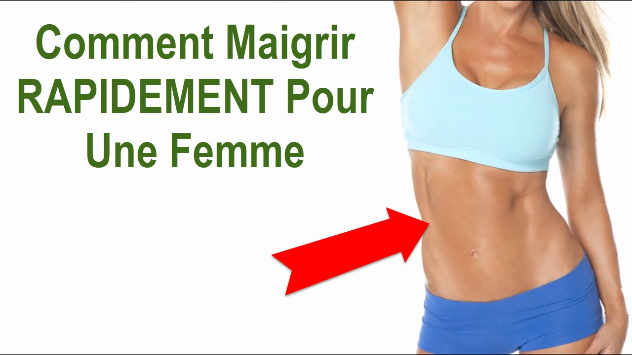 maigrir rapidement femme
