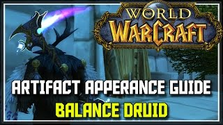 World of Warcraft Legion - Balance Druid Artifact Appearance Guide, 7.2 Balance Druid Mage Tower