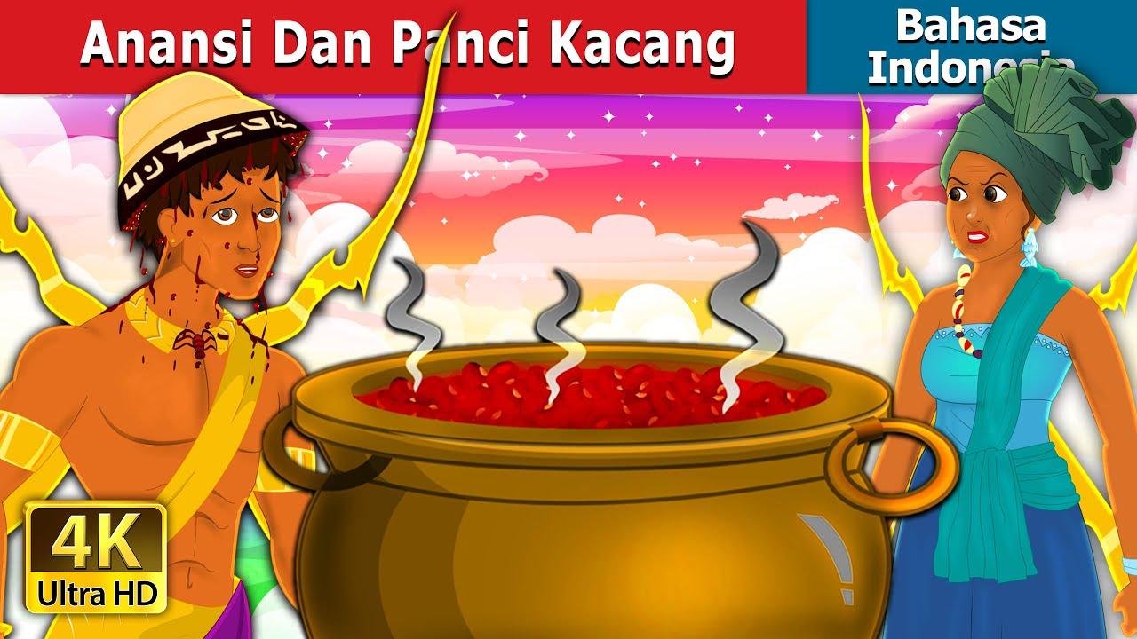 Anansi Dan Panci Kacang | Anansi and the Pot of Beans | Dongeng Bahasa Indonesia