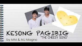 """""""The Cheesy Song"""" by MM and MJ Magno - Kesong Pag-ibig"""