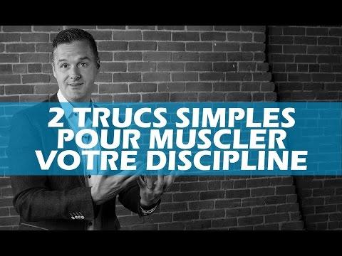 2 trucs simples pour muscler votre discipline et avoir plus de succès