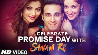 Celebrate PROMISE DAY With SANAM RE | Pulkit Samrat, Yami Gautam, Divya Khosla Kumar | T-Series