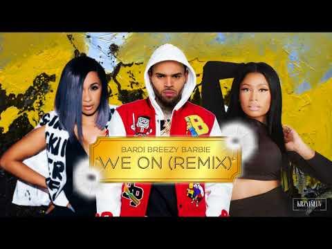 Chris Brown - We On (Remix) feat. Cardi B and Nicki Minaj