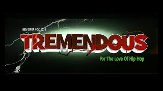 TREMENDOUS FOR THE LOVE OF HIP HOP ( PROMO VIDEO)