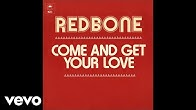 Redbone - Come and Get Your Love (Official Audio)