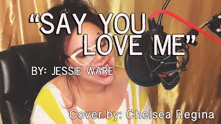 """Say You Love Me"" - Jessie Ware Cover by Chelsea Regina"