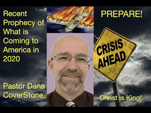 Recent Prophecy Warning America for What is Coming in 2020 - Dana Coverstone