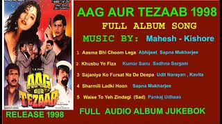 Aag Aur Tezaab 1998 Mp3 Song Full Album Jukebox 1st Time on Net Bollywood Hindi Movie Upload in 2021