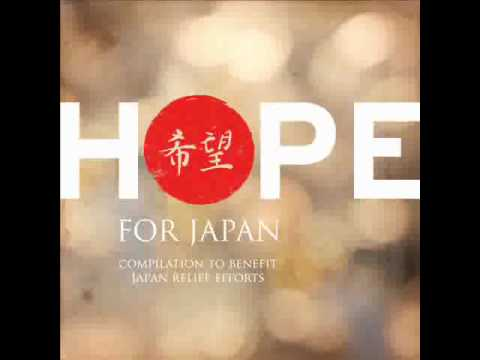 Hope For Japan (Compilation for Japan fundraising) Sampler : Part I