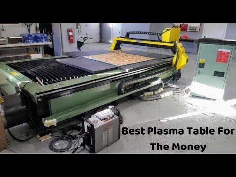 Best Plasma Table For The Money - CNC Plasma Table Reviews Of 2019