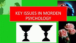 KEY ISSUES IN MODERN PSYCHOLOGY