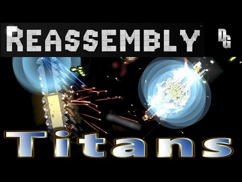 Reassembly ► Tournament #8 ► The Titans!! (90-100,000p)