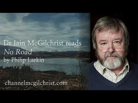 Daily Poetry Readings #225: No Road by Philip Larkin read by Dr Iain McGilchrist