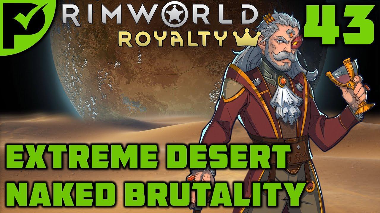 Drilling Deeper - Rimworld Royalty Extreme Desert Ep. 43 [Rimworld Naked Brutality]