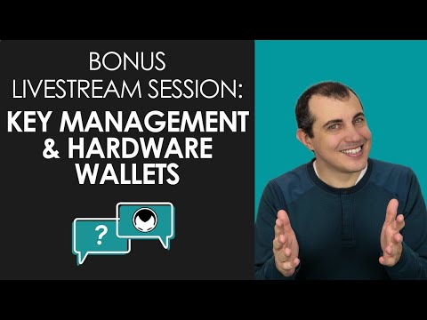 Crypto Key Management and Hardware Wallets: Bonus Livestream Session