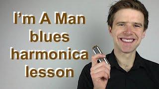 I'm a Man / Hoochie Coochie Man (Bo Diddley) harmonica lesson (Essential blues harmonica lessons)