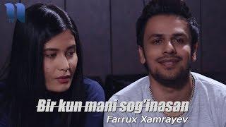 Farrux Xamrayev - Bir kun mani sog'inasan | Фаррух Хамраев - Бир кун мани согинасан