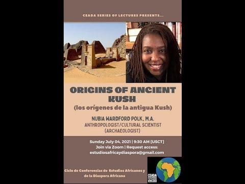 Origins of Ancient Kush with Nubia Wardford-Polk, M.A. (Bilingual Spanish & English)