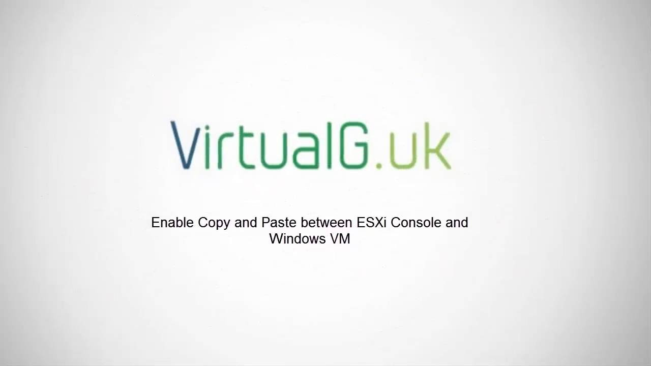 Enabling copy and paste between VM console and Windows VM on ESXi 6