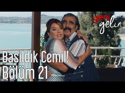 Yeni Gelin 21. Bölüm - Basıldık Cemil!