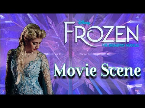 Let It Go | Broadway Version with Movie Scene