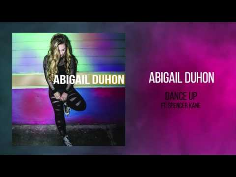 "Abigail Duhon - ""Dance Up (feat. Spencer Kane)"""